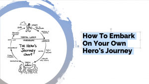 Embark On You're Own Hero's Journey